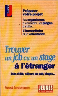 Trouver un job ou un stage à l'étranger - Pascal Bonnemayre - Livre