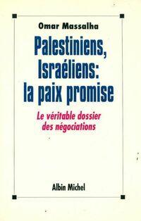 Promise Palestiniens, israéliens : la paix promise. Le véritable dossier des négociations - Omar Massalha - Livre