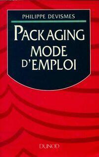 Packaging : Mode d'emploi - Philippe Devismes - Livre