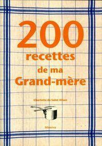 200 recettes de ma grand-mère - Charlotte De Saint-Alban - Livre