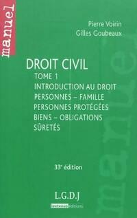 Droit civil Tome I : introduction au droit personnes - famille personnes protégées biens - obligations sûretés - Gilles Goubeaux - Livre