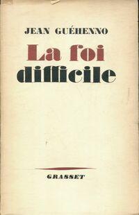 La foi difficile - Jean Guéhenno - Livre