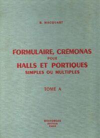 Formulaire crémonas pour halls et portiques simples ou multiples - Benjamin Macquart - Livre