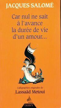 Car nul ne sait à l'avance la durée de vie d'un amour... - Jacques Salomé - Livre