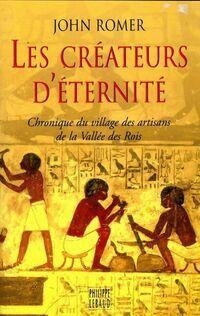 Les créateurs d'éternité. Chronique du village des artisans de la vallée des rois - John Romer - Livre