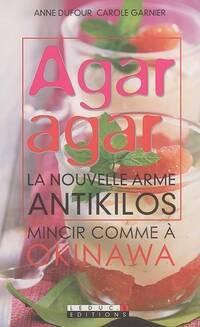 Agar agar. La nouvelle arme antikilos - Anne Dufour - Livre