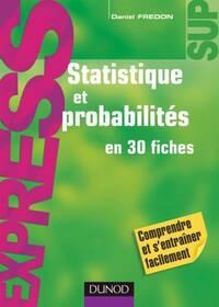 Statistique et probabilités en 30 fiches SUP - Daniel Fredon - Livre