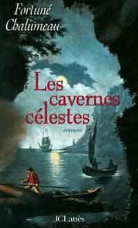 Les cavernes célestes - Fortuné Chalumeau - Livre