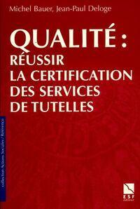 Qualité : Réussir la certification des services - Michel Bauer - Livre