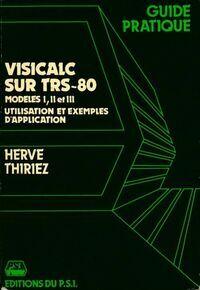 Visicalc sur TRS -80. Utilisation et exemples d'application - Hervé Thiriez - Livre