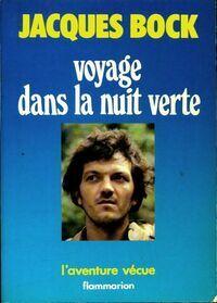 Voyage dans la nuit verte - Jacques Bock - Livre
