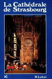 La cathédrale de Strasbourg - Roger Lehni - Livre