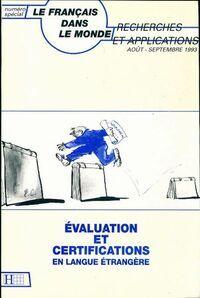 Le Français dans le monde : Evaluation et certification en langue étrangère - Collectif - Livre
