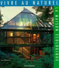 Vivre au naturel. La maison écologique - David Pearson - Livre