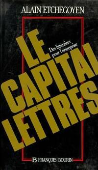 Le capital-lettres. Des littéraires pour l'entreprise - Alain Etchegoyen - Livre