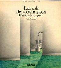 Les sols de votre maison. Choisir, acheter, poser - Yette Josserand - Livre