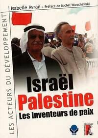 Israël-palestine : Les inventeurs de la paix - I Avran - Livre