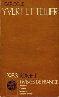Catalogue Yvert et Tellier 1983 Tome I : Timbres de France - Yvert & Tellier - Livre