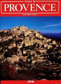 Aimer la Provence - Jean-François Lemoine - Livre