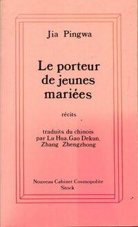 Le porteur de jeunes mariées - Pingwa Jia - Livre