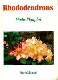 Rhododendrons mode d'emploi - Marc Colombel - Livre