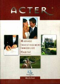 Acter mariage, investissement, immobilier, habitat - Collectif - Livre