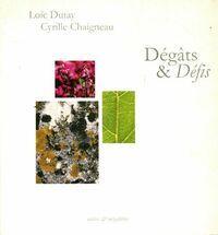 Dégâts et défis - Loïc Dutay - Livre