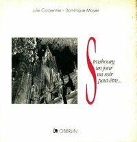 Strasbourg un jour un soir peut-être - Julie Carpentier - Livre