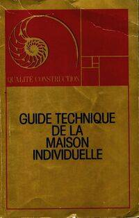 Guide technique de la maison individuelle - Collectif - Livre
