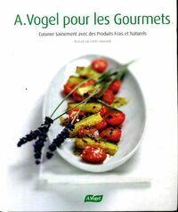 A. Vogel pour les gourmets - Alfred Vogel - Livre