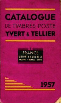 Catalogue de timbres-poste Yvert et Tellier 1957 Tome I : France - Yvert & Tellier - Livre