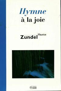 Hymne à la joie - Maurice Zundel - Livre