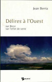 Délires à l'ouest - Jean Berria - Livre