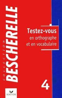 Testez-vous en orthographe et en vocabulaire - Jean-Pierre Colignon - Livre