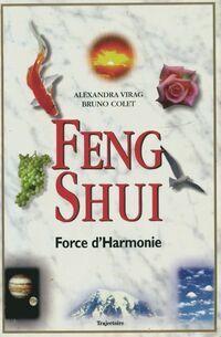 Feng shui. Force d'harmonie - Alexandra Virag - Livre