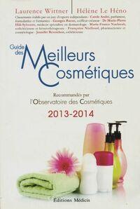 Guide des meilleurs cosmétiques 2013-2014 recommandés par l'observatoire des cosmétiques - Laurence Wittner - Livre