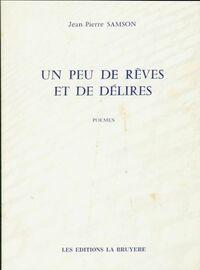 Un peu de rêves et de délires - Jean-Pierre Samson - Livre
