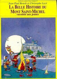 La belle histoire du Mont Saint-Michel - Jean-Paul Benoit - Livre