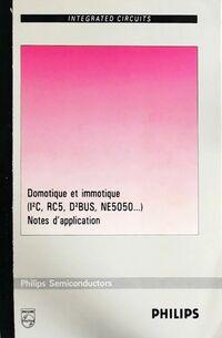 Domotique et immotique (I²C, RC5, D²Bus, NE5050...). Notes d'application - Collectif - Livre