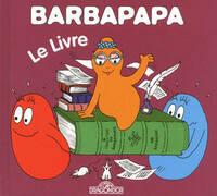 Barbapapa. Le livre - Annette Tison - Livre