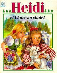 Heïdi et claire au chalet - Marie-José Maury - Livre