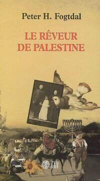 Le rêveur de Palestine - Peter Fogtdal - Livre