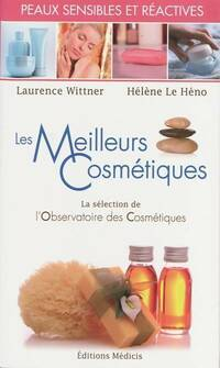 Les meilleurs cosmétiques pour peaux sensibles et réactives - Laurence Wittner - Livre