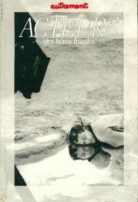 Acteurs. Des héros fragiles - Arlette Namiand - Livre