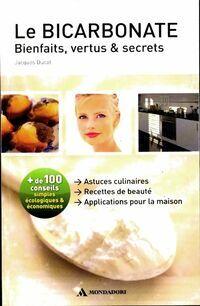 Le bicarbonate : Bienfaits, vertus & secrets - Jacques Ducat - Livre