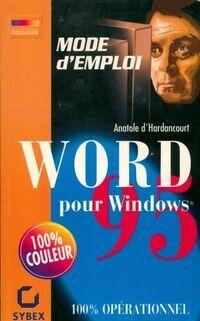 Word pour Windows 95 mode d'emploi - Anatole D'Hardancourt - Livre