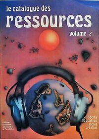 Le catalogue des ressources Volume 2 : Social, éducation, média, création - Collectif - Livre
