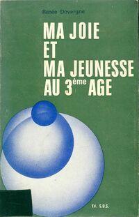 Ma joie et ma jeunesse au 3ème age - Renée Dovergne - Livre