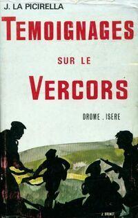 Témoignages sur le Vercors : Drome et Isère - Joseph La Picirella - Livre