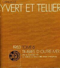 Catalogue Yvert et Tellier 1983 Tome VI : Timbres d'outre-mer - Yvert & Tellier - Livre